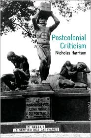 Postcolonial Criticism by Nicholas Harrison